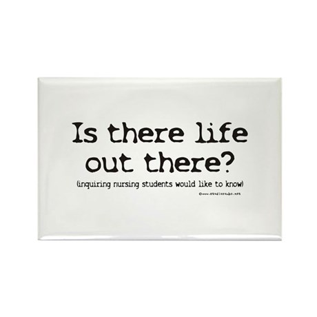 Is there Life? Student Nurse Rectangle Magnet