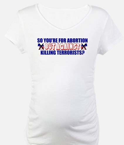 """""""For Abortion But Aganist Killing Terrorists?"""