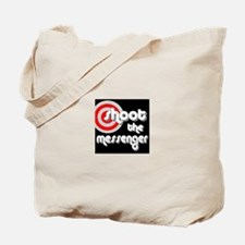 Shoot the Messenger Tote Bag