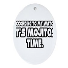 """It's Mojitos Time"" Oval Ornament"