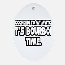 """It's Bourbon Time"" Oval Ornament"