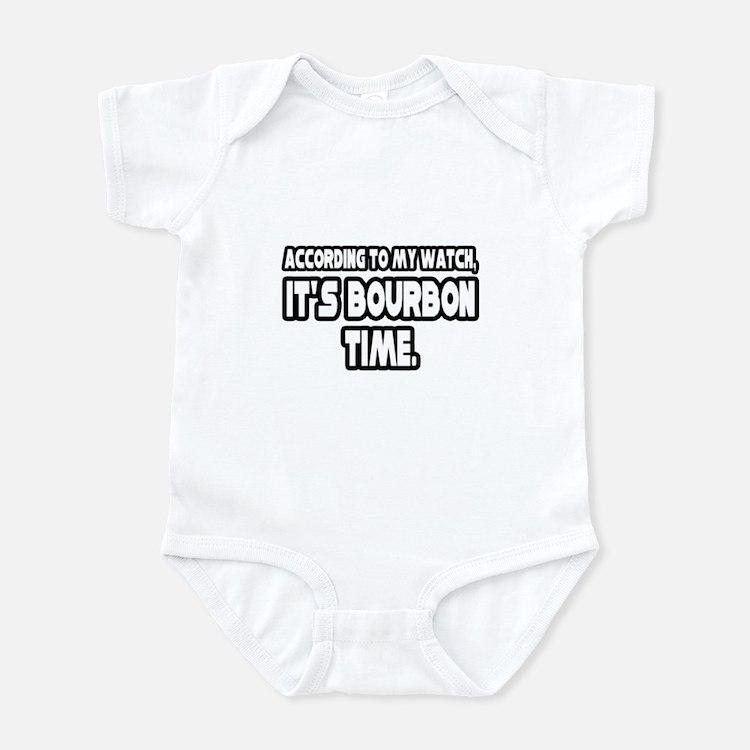 """""""It's Bourbon Time"""" Infant Bodysuit"""