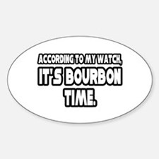 """It's Bourbon Time"" Oval Decal"