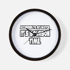 """It's Bourbon Time"" Wall Clock"