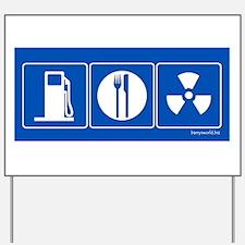 Gas Food Radiation Yard Sign
