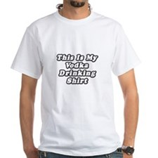 """My Vodka Drinking Shirt"" Shirt"