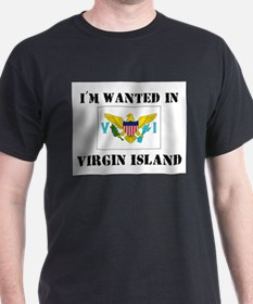 I'm Wanted In Virgin Island T-Shirt