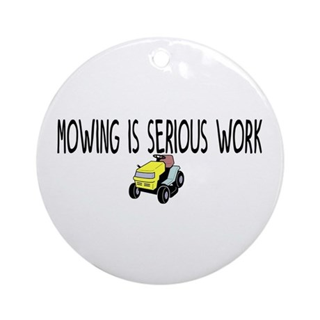 Mowing serious work Ornament (Round)
