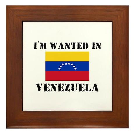 I'm Wanted In Venezuela Framed Tile