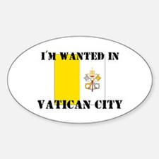 I'm Wanted In Vatican City Oval Decal