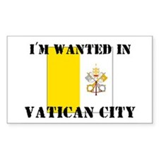 I'm Wanted In Vatican City Rectangle Decal