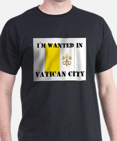 I'm Wanted In Vatican City T-Shirt