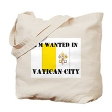 I'm Wanted In Vatican City Tote Bag