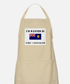 I'm Wanted In Turks & Caicos Island BBQ Apron