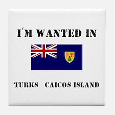 I'm Wanted In Turks & Caicos Island Tile Coaster