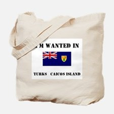 I'm Wanted In Turks & Caicos Island Tote Bag