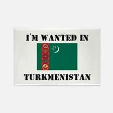 I'm Wanted In Turkmenistan Rectangle Magnet