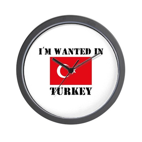 I'm Wanted In Turkey Wall Clock