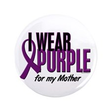 """I Wear Purple For My Mother 10 3.5"""" Button (100 pa"""