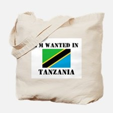 I'm Wanted In Tanzania Tote Bag