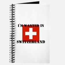 I'm Wanted In Switzerland Journal