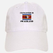 I'm Wanted In Swaziland Baseball Baseball Cap