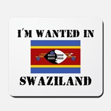 I'm Wanted In Swaziland Mousepad