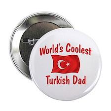 """Coolest Turkish Dad 2.25"""" Button"""