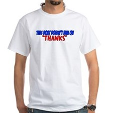 Boat doesn't run on thanks Shirt