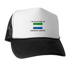 I'm Wanted In Sierra Leone Trucker Hat
