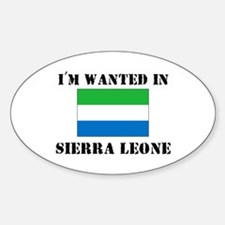 I'm Wanted In Sierra Leone Oval Decal