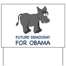 Future Democrat for Barack Obama Yard Sign