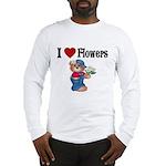 I love Flowers Long Sleeve T-Shirt