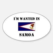 I'm Wanted In Samoa Oval Decal