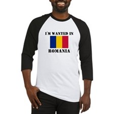 I'm Wanted In Romania Baseball Jersey