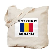 I'm Wanted In Romania Tote Bag