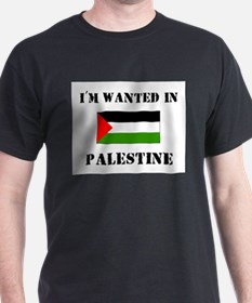 I'm Wanted In Palestine T-Shirt