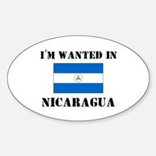 I'm Wanted In Nicaragua Oval Decal