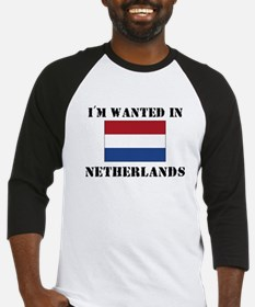 I'm Wanted In Netherlands Baseball Jersey