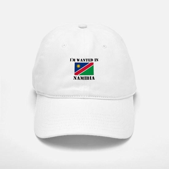 I'm Wanted In Namibia Baseball Baseball Cap