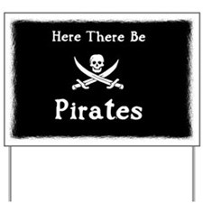 Here There Be Pirates Yard Sign