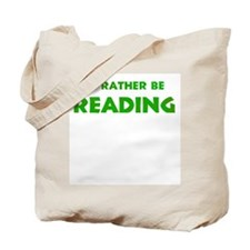 Green - I'd Rather Be Readin Tote Bag
