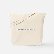 I hate myself and want to die Tote Bag