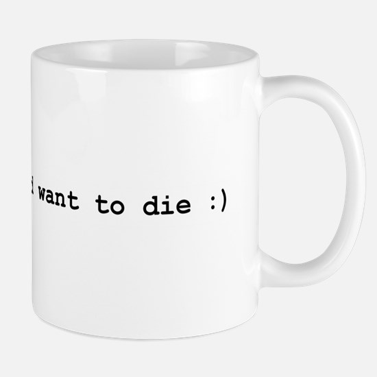 I hate myself and want to die Mug