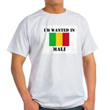I'm Wanted In Mali T-Shirt