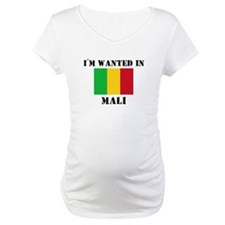 I'm Wanted In Mali Shirt