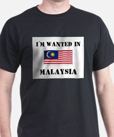 I'm Wanted In Malaysia T-Shirt
