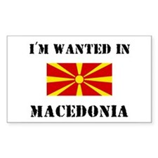 I'm Wanted In Macedonia Rectangle Decal