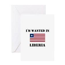 I'm Wanted In Liberia Greeting Card
