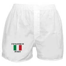I'm Wanted In Italy Boxer Shorts